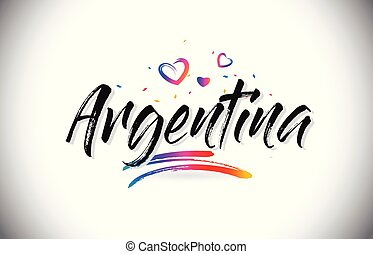 Argentina Welcome To Word Text with Love Hearts and Creative Handwritten Font Design Vector.