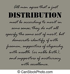 Aristotle Quotes. All men agree that a just distribution......