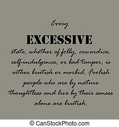 Aristotle Quotes. Every excessive state...