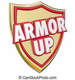Armor Up Gold Shield Protect Yourself from Danger