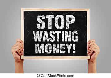 arrêt, argent gaspillage