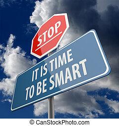 arrêt, et, il, est, temps, à, être, intelligent, mots, sur, panneaux signalisations