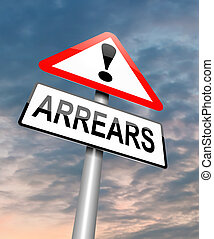 Arrears concept. - Illustration depicting a roadsign with an...