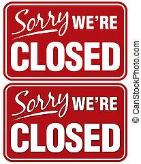 arrependido, we're, fechado