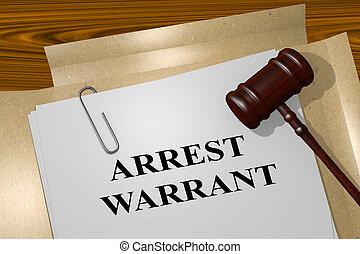 3D illustration of 'ARREST WARRANT' title on legal document