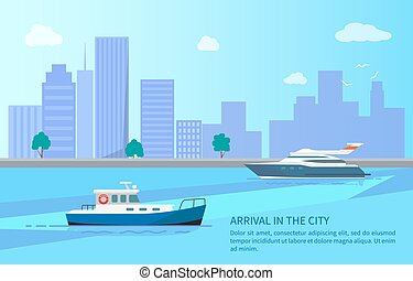 Arrival in City from Trip on Yacht and Motor Boat