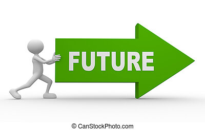 Arrow and word future - 3d people - man, person with arrow...