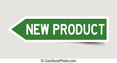 Arrow shape green color sticker in word new product on gray background