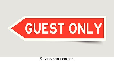 Arrow shape red color sticker in word guest only on gray background