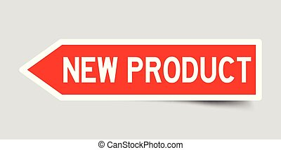 Arrow shape red color sticker in word new product on gray background