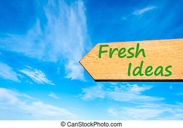 Arrow sign with Fresh Ideas message
