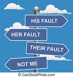 Arrow signs - Arrow, signs, not, my, fault, shifting, blame