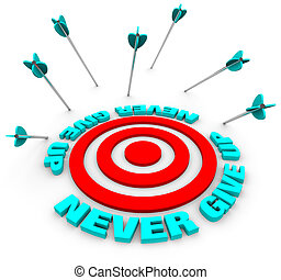 Arrows Miss Bulls-Eye - Never Give Up - Many arrows miss a...