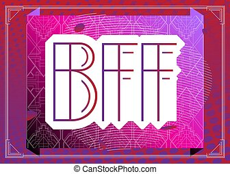 Art Deco BFF (Short for best friends forever) text. Decorative greeting card, sign with vintage letters.