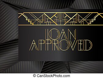 Art Deco Loan Approved text.
