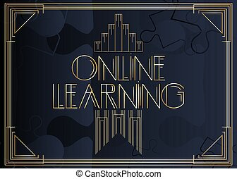 Art Deco Online Learning text. Decorative greeting card, ...