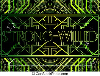 Art Deco Strong-Willed text. Decorative greeting card, sign ...