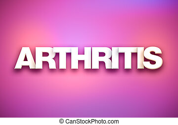 Arthritis Theme Word Art on Colorful Background
