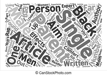 articles on the effects of single parents and black males text background word cloud concept
