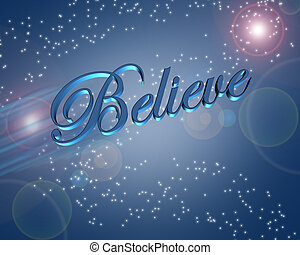 Artistic illustration with 3D text, Believe on blue background.