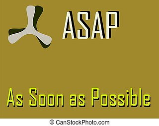 ASAP abbreviation As soon as possible displayed with text and symbolic pattern on educational background for thought prints.