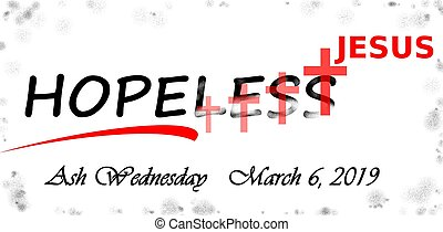 ash wednesday 2019, a day of hope - ash Wednesday date for...