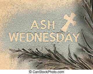 Ash Wednesday concept. - Ash Wednesday concept - Ash...