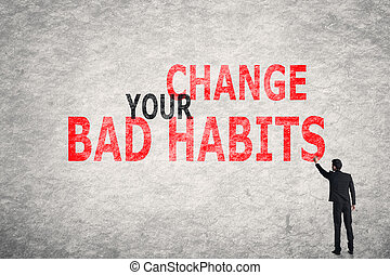 Change Your Bad Habits - Asian businessman write text on...