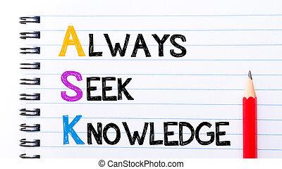 ASK as Always Seek Knowledge text on notebook