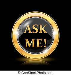 Ask me icon. Internet button on black background. EPS10 vector