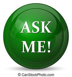 Ask me icon. Internet button on white background.