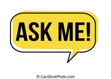 Ask me speech bubble