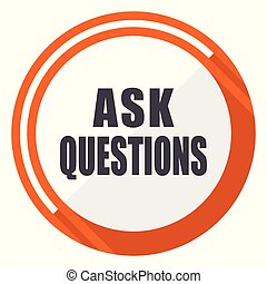 Ask questions flat design vector web icon. Round orange internet button isolated on white background.