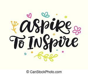 Aspire to inspire. Brush hand lettering