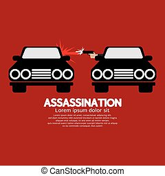 Assassination. - Assassination Shooting From The Car Vector...