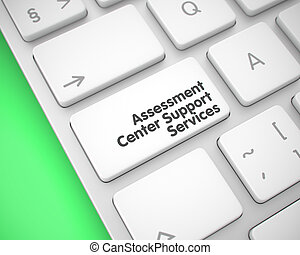 Assessment Center Support Services. Modern Keyboard. 3d. -...