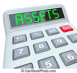 Assets word on a calculator to illustrate adding and figuring your total money investments in things like stocks, bonds, equities, annuities, mutual funds and other valuable resources