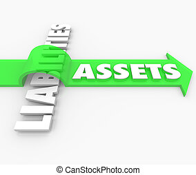 Assets word on arrow jumping over Liabilities word to illustrate rising and growing wealth in stocks, bonds, money market and other investments in relation to accounting credits and costs