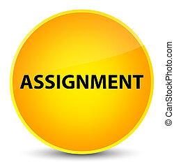 Assignment elegant yellow round button
