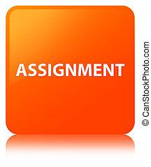 Assignment orange square button