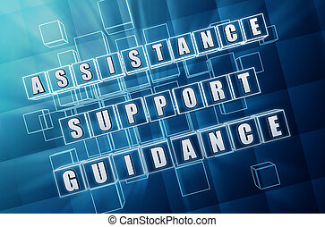 assistance, support, guidance - text in 3d blue glass cubes with white letters, business concept words