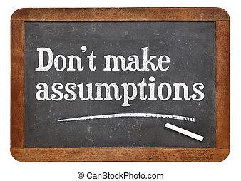 assumptions, ない, 作りなさい