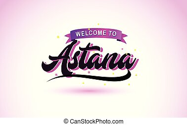 Astana Welcome to Creative Text Handwritten Font with Purple Pink Colors Design.