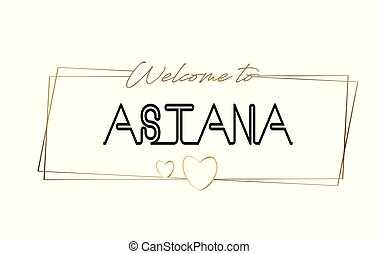 Astana Welcome to text Neon lettering typography. Word for logotype, badge, icon, postcard, logo, banner Vector Illustration.