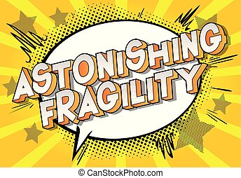 Astonishing Fragility - Vector illustrated comic book style...