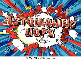 Astonishing Hope - Comic book style word.