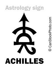 Astrology: asteroid ACHILLES - Astrology Alphabet: ACHILLES,...