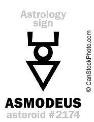 Astrology Alphabet: ASMODEUS (Hashmedai), asteroid #2174. Hieroglyphics character sign (single symbol).