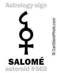 Astrology: asteroid SALOME - Astrology Alphabet: SALOMÉ,...