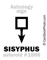 Astrology: asteroid SISYPHUS - Astrology Alphabet: SISYPHUS,...